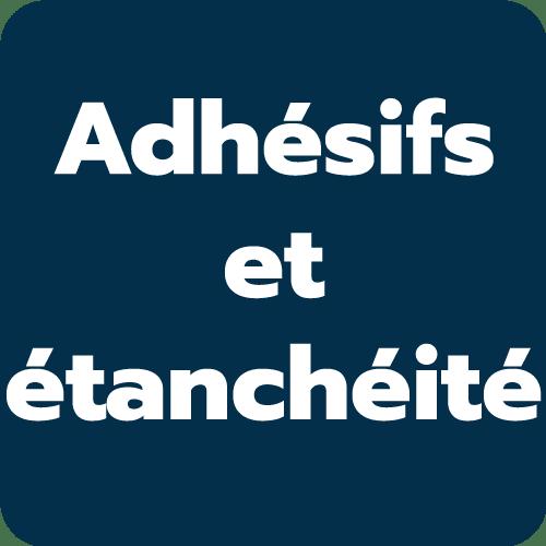 Adhésifs et étanchéité